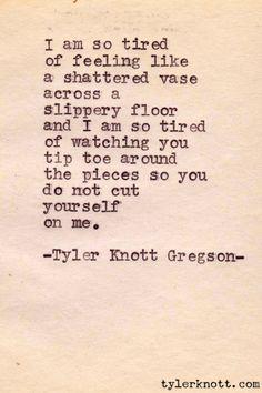 I'm so tired of feeling shattered