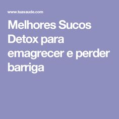 Melhores Sucos Detox para emagrecer e perder barriga