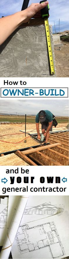 THE BEST tutorials and instructions on owner building. Save thousands being your own general contractor. How to build your own house, everything you need to know.