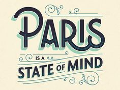 Paris is a state of mind.