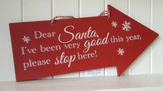 DEAR SANTA I VE BEEN VERY GOOD THIS YEAR PLEASE STOP HERE CHRISTMAS RED SIGN