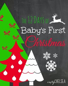 The 12 Days of Baby's First Christmas from www.craftychelsea.com. A great list of 12 things you can do to make your baby's first Christmas special!