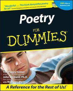 how to write poetry for dummies Leggi «poetry for dummies» di the poetry center con rakuten kobo sometimes it seems like there are as many definitions of poetry as there are poems coleridge.