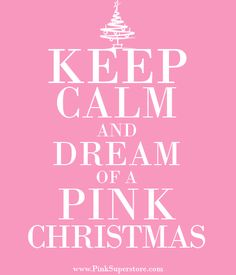 "I've never pinned a ""keep calm"" thing before but I have a pink christmas tree…"