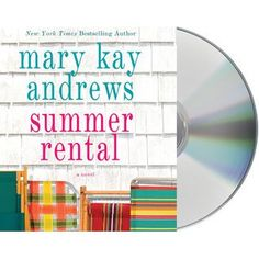 Summer Rental, by Mary Kay Andrews.