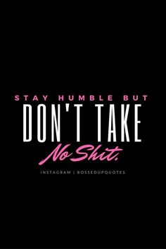 Boss Bitch Quotes, Babe Quotes, Girl Boss Quotes, Badass Quotes, Queen Quotes, Woman Quotes, Hustle Quotes Women, Qoutes, Pretty Girl Quotes