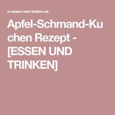 Apfel-Schmand-Kuchen Rezept - [ESSEN UND TRINKEN]