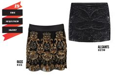 19. The Sequined Skirt — Whether it's a slim pencil style or a short mini, the sequin skirt is the new must for holiday, dressed up with a silky blouse or dressed down with a beat-up T-shirt.  Oasis Baroque Skirt, $45, available at Oasis; AllSaints Eagle Skirt, $270, available at AllSaints.