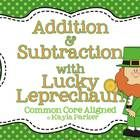 "Freebie! If you liked my Valentine's Day and Xmas version of this freebie, you will LOVE this one too! In the ""Addition + Subtraction with Lucky Leprechaun""..."