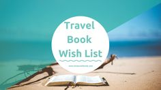 A brand new post all about my travel book wish list #books #blogger