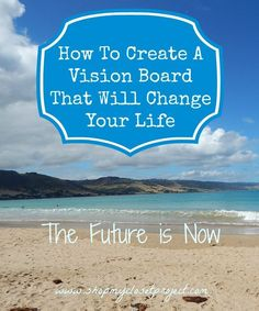 To Create A Vision Board If you've never made a Vision Board but are curious about it-this is the post for you. I've created several in the past and it's amazing what creating a well crafted vision board can do for you as your work towards your goals.