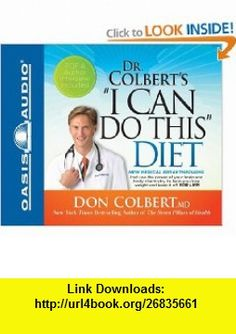 Dr. Colberts I Can Do This Diet (9781598596786) Don Colbert, Kyle Colbert , ISBN-10: 1598596780  , ISBN-13: 978-1598596786 ,  , tutorials , pdf , ebook , torrent , downloads , rapidshare , filesonic , hotfile , megaupload , fileserve