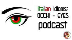 Italian idioms: Occhi - Eyes PODCAST - Dante Learning