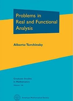 Problems in real and functional analysis / Alberto Torchinsky