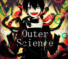 Картинки по запросу kagerou project«Outer Science»