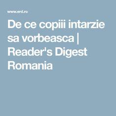 De ce copiii intarzie sa vorbeasca | Reader's Digest Romania