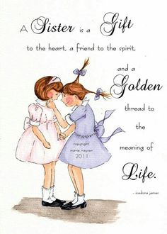 Sister quotes to both of my sisters I Love My Sister, To My Daughter, My Love, Sister Sister, Daughters, Dear Sister, Big Sis, Happy Birthday Sister, Birthday Wishes