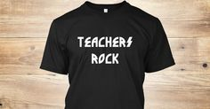 This shirt is the perfect gift for your favorite teacher. Get it for yourself and make a statement in your classroom.   This shirt says it all. Teachers Rock!  Teacher's Appreciation Day is coming up and  don't forget those end of the school year gifts!