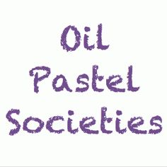 Oil Pastel Societies - Resources for Artists