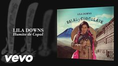 Lila Downs - Humito de Copal (Audio)