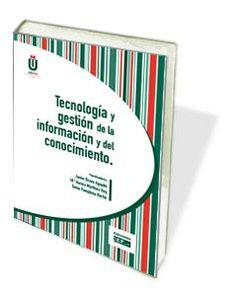 Libro UDIMA: Tecnología y gestión de la información y del conocimiento http://www.cef.es/libros/tecnologia_gestion_informacion_conocimiento.html
