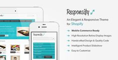 Responsity: an elegant & responsive theme for Shopify.  Mobile Commerce Ready, High Resolution Retina display images, Handcrafted Design & Quality Code, Intelligent Product Slideshow, Easy to customize. #responsive #elegant #theme #template #shopify #mobile #ecommerce