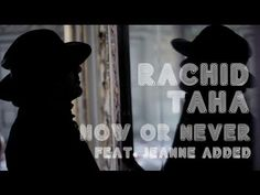 ▶ Rachid Taha - Now or Never feat. Jeanne Added Algeria / France - couldn't resist this reinterpretation of the old classic - Tarab, Jazz, Chanteuse and Taha's gritty vocals