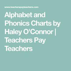 Alphabet and Phonics Charts by Haley O'Connor | Teachers Pay Teachers