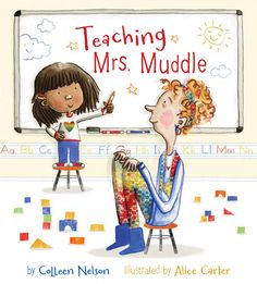 Teaching Mrs. Muddle by Colleen Nelson, illustrated by Alice Carter - Review First Day Jitters, First Day Of School, Kindergarten First Day, Kindergarten Teachers, Nametags For Kids, New Environment, Fiction And Nonfiction, Young People, Helping Others