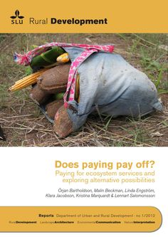 ISSUU - Does paying pay off? Paying for ecosystem services and exploring alternative possibilities by durd