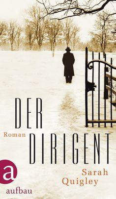 Sarah Quigley: Der Dirigent (The Conductor), published by Aufbau.
