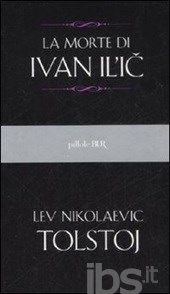 La morte di Ivan Il'ic - Tolstoj Lev - Libro - BUR Biblioteca Univ. Rizzoli - Pillole BUR - IBS