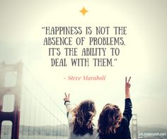 """Happiness is not the absence of problems, it's the ability to deal with them."" @authorstevemaraboli  Start your week right! Happy Monday from your #Interush family. #RUSHtoSUCCESS"