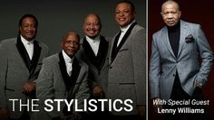 The Stylistics with Special Guest Lenny Williams Saturday, May 21 Pala Events Center The Stylistics, Special Guest, Entertaining, Movies, Movie Posters, Events, Film Poster, Films, Popcorn Posters