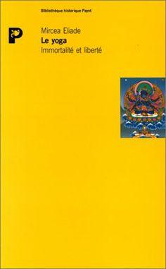 LE YOGA. Immortalité et liberté - Mircea Eliade - Amazon.fr