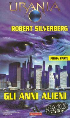 1360  GLI ANNI ALIENI - prima parte 25/4/1999  THE ALIEN YEARS (1998)  Copertina di  Marco Patrito   ROBERT SILVERBERG