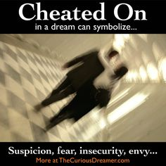 Dreaming that your partner is cheating on you can mean...  More at TheCuriousDreamer.com...  #dreammeaning #dreamsymbol