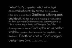 """""""Death was not in God's original design.""""- Powerful words from Lorna Powerful Words, Hate, Cards Against Humanity, God, This Or That Questions, The Originals, Design, Dios, Strong Words"""