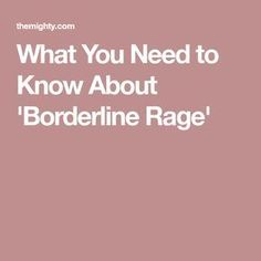What You Need to Know About 'Borderline Rage' Mental Health Articles, Mental Health Quotes, Positive Psychology, Psychology Today, Borderline Personality Disorder Quotes, Bpd Quotes, Chronic Illness, Mental Illness, How To Get Better
