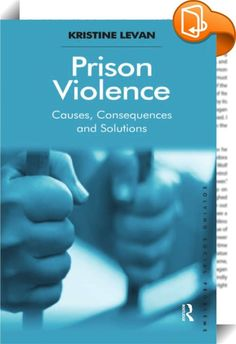 Prison Violence    ::  Drawing on a range of research and media sources to provide an international perspective on the topic of prison violence, this book focuses on the impact of such violence on the individual both while he or she is incarcerated and upon his or her release from prison, as well as on society as a whole.   With a special emphasis on comparisons of violence among incarcerated populations in the United States, Canada and the United Kingdom, Prison Violence: Causes, Cons...
