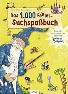 Das 1.000 Fehler-Suchspaßbuch: Finde alle verflixt-verrückten Fehler mit Zacharias Zuckerbein: Amazon.de: Silke Moritz, Achim Ahlgrimm: Bücher