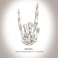 Bones (Original Mix) - Made Monster ft. LaRyss by Made Monster on SoundCloud
