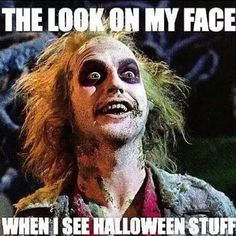 The Look On My Face When I See Halloween Stuff