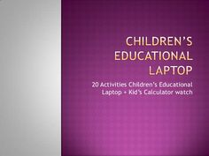 "Children's educational laptop....Visit ""http://www.slideshare.net/lotofstock/childrens-educational-laptop-pp""... For every sign up receive Genie coupons worth Rs.100,000 only from ""https://www.lotofstock.com/superstock""...For more offers visit ""http://www.lotofstock.com/superstock/readers-offers""..."