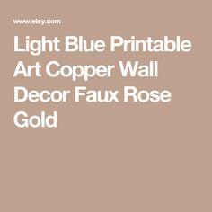 Light Blue Printable Art Copper Wall Decor Faux Rose Gold