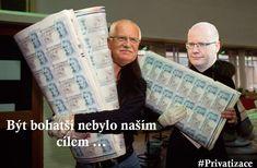 Vypráví : Václav Klaus , Bohuslav Sobotka .....  #privatizace Funny Memes, Humor, Humour, Funny Photos, Funny Humor, Comedy, Hilarious Memes, Lifting Humor, Jokes