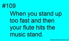"""ALL THE TIME! Whenever I do that my band director says """"Every time you hit your flute you kill a flute fairy."""" and eventually I (accidentally!) hit my flute so many times that he just said, """"I'm pretty sure the flute fairies are extinct. Marching Band Jokes, Marching Band Problems, Flute Problems, Flute Jokes, Music Jokes, Music Humor, Band Nerd, Funny Band Memes, Kid Memes"""