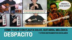 """Cómo tocar """"Despacito"""" con flauta dulce, guitarra, melódica y otros instrumentos escolares"""