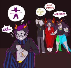 Truste me... just click _______________________________ cA: *looks at aradia suggesting eridan to strip his clothes* . . . ara . . wwhat the fuck