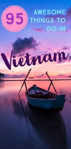 Things to do in Vietnam - What to do in Vietnam? Here Are 95 Things To do in Vietnam, which includes some cool and awesome things. From caves to boat rides to savouring exotic food, check out what to do in Vietnam! #thingstodoinvietnam #vietnamguide #vietnamtravelguide